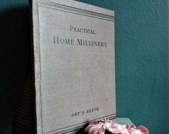 Practical Home Millinery Amy J. Reeve 1906 UK - antique hat making book Edwardian women's fashion accessories hatmaking ribbon trims SCARCE