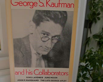 George S Kaufman & His Collaborators, 1984 Preface by Daughter Anne Kaufman Schneider, American Dramatist, Playwright, Plays, Theatre, Drama