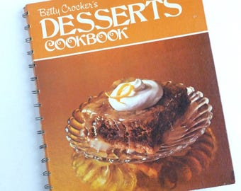 Betty Crocker's Desserts Cookbook First Printing 1974 Recipes Hardcover Spiral Bound Cakes Pies Tarts Sweets Wedding Shower Gift Idea