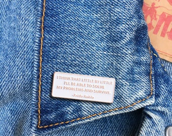 Frida Kahlo Quote Pin, Soft Enamel Pin, Jewelry, Quote, Art, Gift (PIN110)