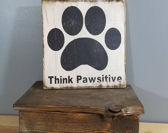 CAT  SIGN -Think Pawsitive -Cat Paw-  rustic wooden hand painted sign.