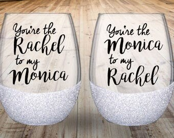 Rachel & Monica Wine Glass Set