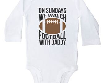 Football Onesie, On Sundays We Watch Football With Daddy, Football Baby Outfit, Newborn Infant Clothing, Gray Onesie, Long Sleeve Onesie