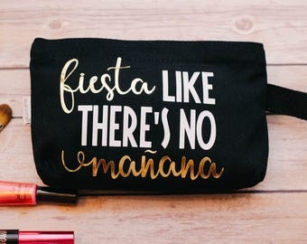 Fiesta like there's no Mañana, Makeup Bag, Cosmetic bag, Makeup Storage, Cosmetic Pouch, Beach bag
