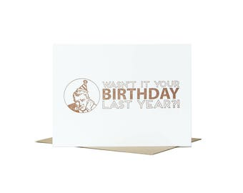 Cranky Birthday Card / Letterpress Card / Grumpy Old Men / Typographic Card / Card for Old People / Funny Birthday Card / Funny Stationery