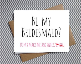 funny Bridesmaid ask cards, Will you be my Bridesmaid card,  funny card for bridesmaids