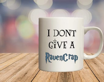 I don't give a Ravencrap,