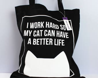 Cat tote bag, Canvas bag, Cat lover gift, Crazy cat lady gift, Cat bag, I work hard so my cat can have a better life