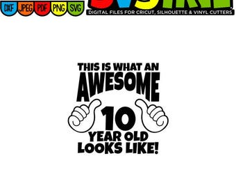 Awesome SVG 10 Year Old Birthday Shirt SVG Thumbs Up svg 10 Year Old Boy 10 Year Old Girl Birthday SVG This is what an Awesome svg