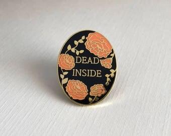 Dead Inside Hard Enamel Pin