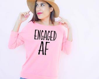 Engaged AF, I Said Yes, Future Mrs, Engagement Gift, I Said Yes, Engagement Shirt, Future Mrs, Wedding Planning Shirt