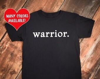 Warrior, Warrior Shirts, Warrior T-Shirt, Warrior Quotes, Warrior Quote Shirts, Warrior Quote Shirt, Warrior Tees, Warrior Quote T-Shirts