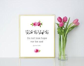 Do not lose hope, nor be sad. Quran Verse 3:139. Islamic Wall Art Download.