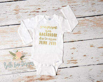 Present On Backorder Due To Arrive Onesie | New Baby | Expecting Baby Onesie | Baby To Be | Pregnancy Surprise | Pregnancy Announcement 357