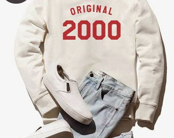 18th birthday sweatshirt quote shirt jumper pullover sweatshirt crewneck sweater graphic tees birthday funny gift tshirt 2000 birthday shirt