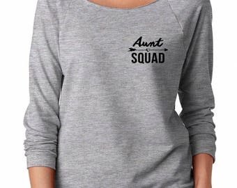 Aunt Squad Sweatshirt Pocket Tshirt Fashion Sweatshirt Funny Graphic Sweatshirt Off Shoulder Sweatshirt Teen Sweatshirt Women Sweatshirt