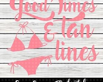 Good times & tan lines svg design - sayings svg - Cut file - Cameo - Cricut - SVG Design -  svg cut file - svg - png - instant download