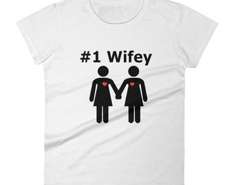 1 Wifey Number one wifey wife By Bent Sentiments - 100% ladies fit tee lesbian interest gay pride tee t shirts LGBT gifts clothing art