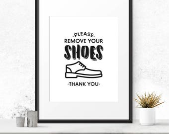 Please remove your shoes, Take shoes off sign, Printable art print, Entry way decor, Hallway art, Mud room sign, Party decor Party printable