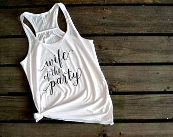 Wife of the Party Tank, Bachelorette Party Shirts, Bridal Party Shirts, Bride Shirt, Bride Tank Top, Wifey, Shirt, Gift for Bride