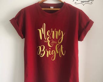Merry and Bright Shirt Gold Merry and Bright T Shirt Christmas Shirt Christmas T Shirt Christmas Gift Women Girls Men Unisex Christmas Top
