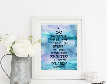 Happiness Can be Found Even in the Darkest of Times Printable, Harry Potter Printable Albus Dumbledore Quote, Watercolor Digital Sign, 8x10