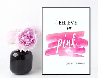 I believe in pink, Audrey Hepburn quote, Celebrity quote, Audrey Hepburn print, Pink wall art, Poster Audrey Hepburn, Bedroom wall decor