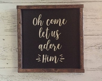 Oh Come Let Us Adore Him Wood Sign, Christmas Wood Sign, Religious Wood Sign, Christian Wood Sign