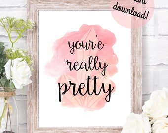 Pretty - Wall Art - 8x10 - Instant Digital Download - printable - feel good self care/ self love quote - positive home & office decor