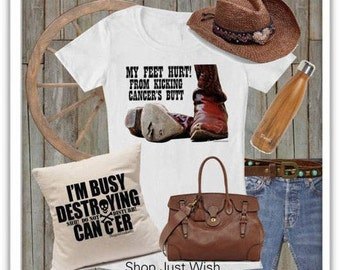 My Feet Hurt From Kicking Cancer's Butt! With cowboy boots. Ladies T-shirt. Men's shirts are available, too!