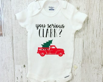 You Serious Clark Onesie / Christmas baby onesie / Christmas Vacation baby onesie