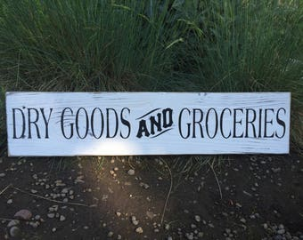 Dry Goods And Groceries... Rustic Wood Sign