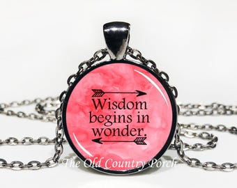 Wisdom Begins In Wonder-Glass Pendant Necklace/Graduation gift/mothers day/Easter gift/Gift for her/girlfriend gift/friend gift/birthday