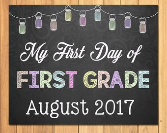 First Day of School Sign Chalkboard Mason Jars - My First Day of First Grade Sign - August 2017 - First Day of School Photo Prop Sign