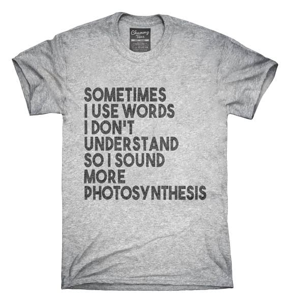 e2411718 ... One Word Funny T Shirts: Sometimes I Use Words I Don't Understand Funny