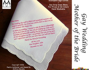 Gay Wedding ~ Mother of the Bride Gift From The Bride L110 Title, Sign & Date for Free!  Wedding Hankie Poem Printed Hankie