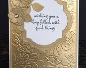 Handmade Elegant Birthday Card with 3D Golden Flowers and Brads-Wishing You a Day Filled With Good Things Card-Friendship, Thinking of You