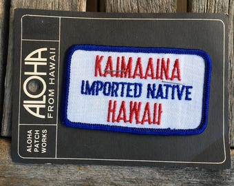 ONLY ONE! Kaimaaina Imported Native Hawaiian Vintage Souvenir Travel Patch from Aloha Patch Works