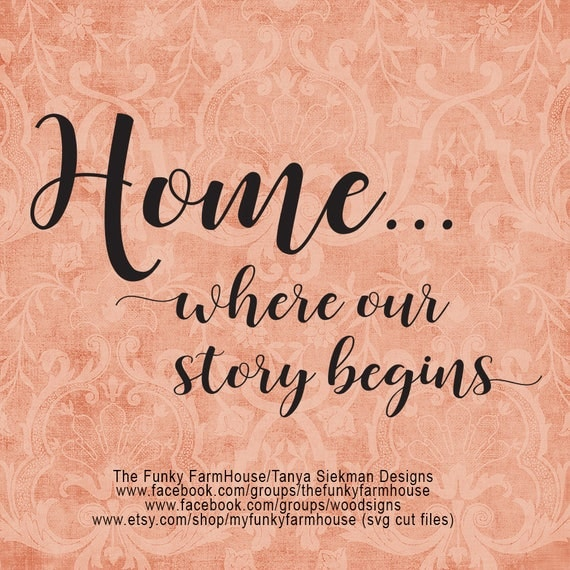 "SVG & PNG - ""Home ...where our story begins"""