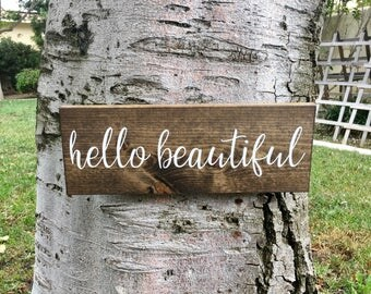 Rustic Home Decor,Hello Beautiful Sign,Hello Beautiful,FarmhouE Decor,Farmhouse Sign,Wood Decor,Wood Sign,Wedding Gift,Gift for Her