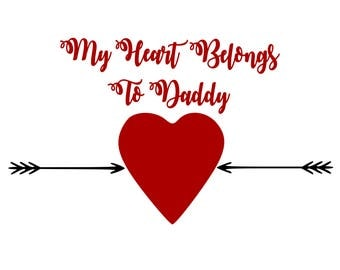 My Heart Belongs To Daddy svg,dxf,eps,jpg,png,and pdf files,Valentiens Day SVG,Valentines Downloads,Baby Valentines SVG,Valentines Designs