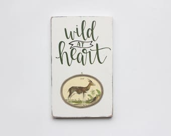 """Hand Lettered """"Wild At Heart"""" Wood Sign"""