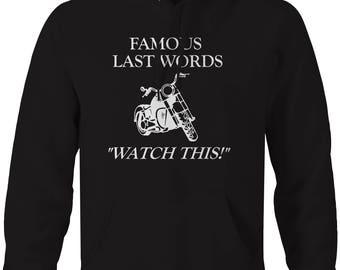 Motorcycle - Famous Last Words - Watch This! Street Bike Hooded Sweatshirt- U248
