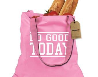 Do Good Today Shopping Tote Bag
