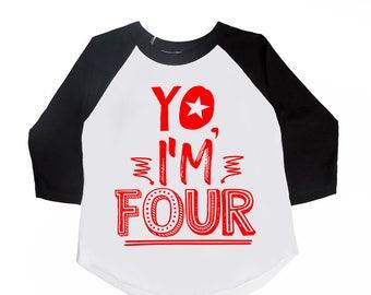 Yo I'm FOUR - 4th Birthday Shirt - Four Year Old Birthday - Unisex Kids Shirts - FOUR - Toddler Boy - Toddler Girl - Fourth Birthday