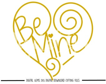 Be Mine Valentine Heart svg / dxf / eps / png files. Download. Compatible with Cricut and Silhouette machines. Small commercial use ok