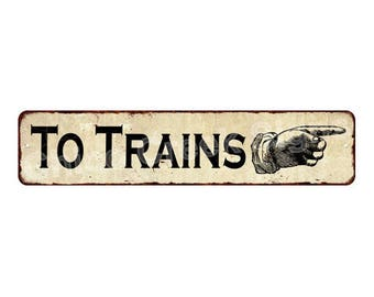 To the Trains Right Hand Pointer Sign Vintage Look Metal Sign 4x18 4180021