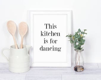 This kitchen is for dancing Dining/Kitchen Decor Print