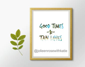 Good times and tan lines, Beach quote printable, Beach theme wall art