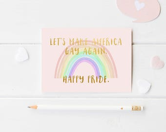 Happy Pride Greeting Card Printable - Let's Make America Gay Again Card - Funny Gay Lesbian Card - Rainbow Gay Card - Gay Friendship Card